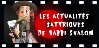 actualités satyriques de rabbi shalom